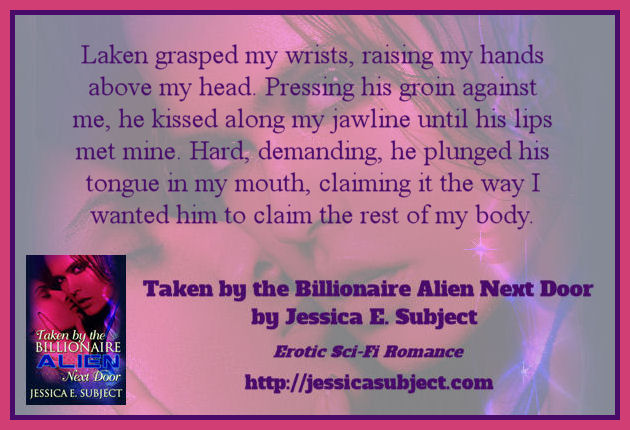 Adult teaser for Taken by the Billionaire Alien Next Door by Jessica E. Subject